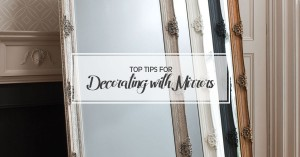 Top Tips for Decorating with Mirrors
